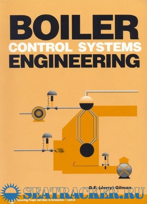 Boiler Control Systems Engineering - G. F. (Jerry) Gilman [2005, PDF ...