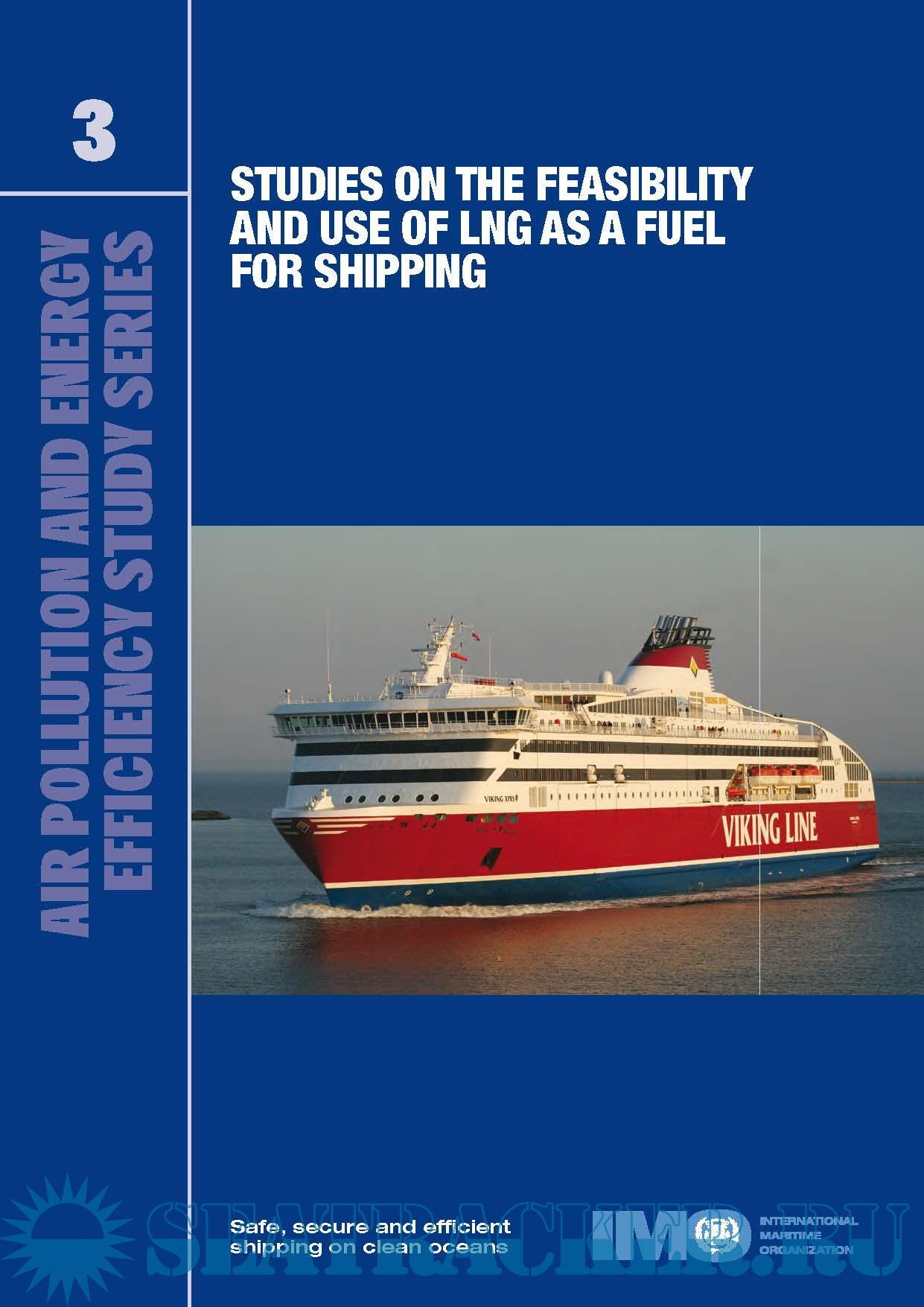 Studies on the feasibility and use of LNG as a fuel for shipping