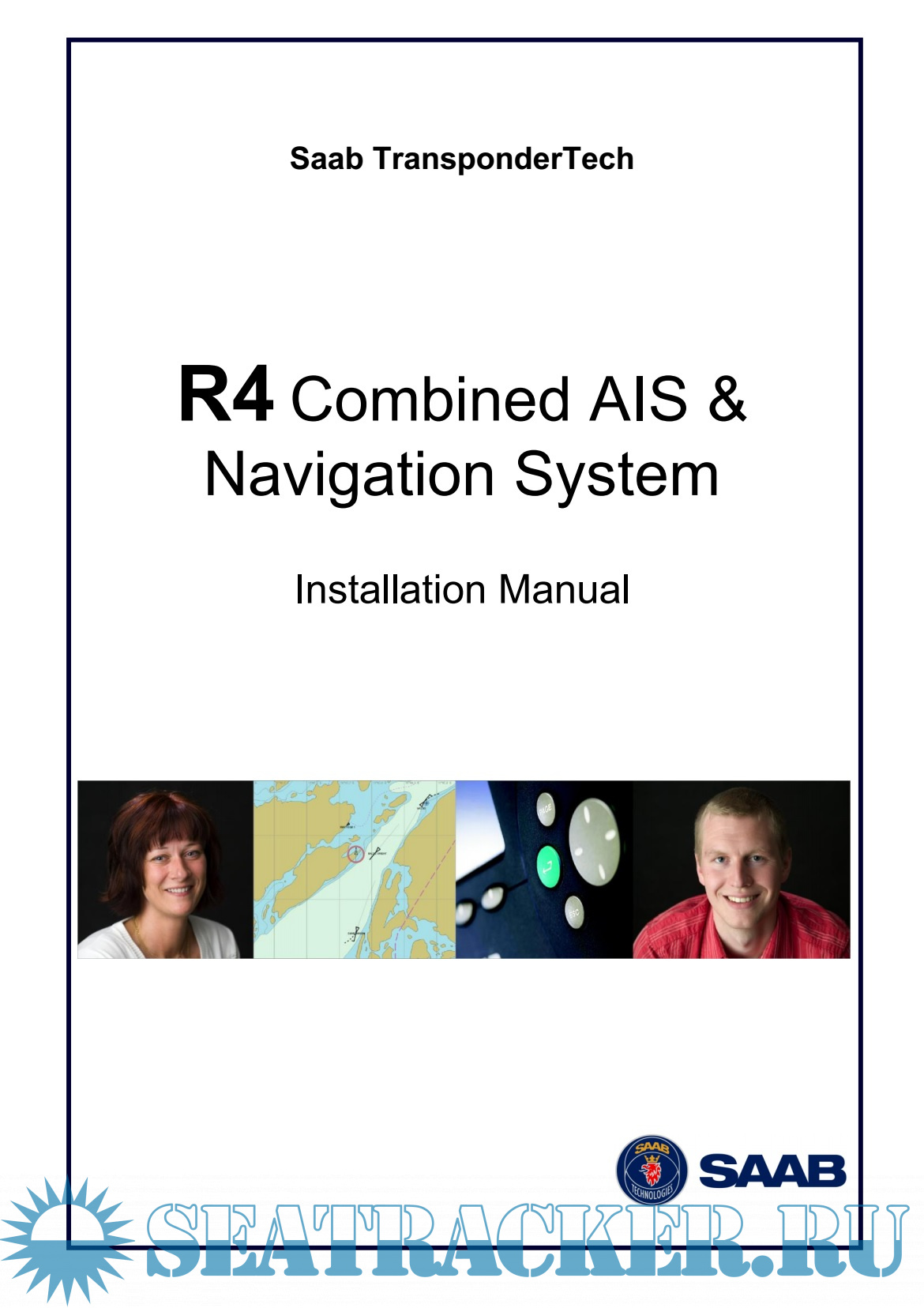 saab combined transponder system r4 ais and navigation system rh seatracker ru  saab r4 navigation system installation manual